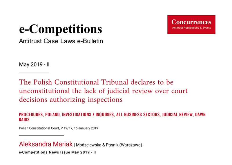 THE POLISH CONSTITUTIONAL TRIBUNAL DECLARES TO BE UNCONSTITUTIONAL THE LACK OF JUDICIAL REVIEW OVER COURT DECISIONS AUTHORIZING INSPECTIONS,  e-Competition Bulletin, May 2019 - II, Art. N° 90585